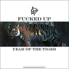 Fucked Up - Year of The Tiger