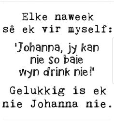 Funny Quotes About Life, Inspiring Quotes About Life, Funny Jokes, Hilarious, Afrikaanse Quotes, Aerobics Workout, Wine Quotes, Funny Pictures, Funny Pics