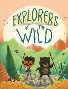 KISS THE BOOK: Explorers of the Wild by Cale Atkinson - ADVISABLE