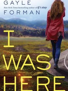 Cover Reveal: I Was Here by Gayle Forman -On sale January 27th 2015 by Viking Juvenile -Cody and Meg were inseparable. Two peas in a pod. Until . . . they weren't anymore.   When her best friend Meg drinks a bottle of industrial-strength cleaner alone in a motel room, Cody is understandably shocked and devastated. She and Meg shared everything—so how was there no warning?
