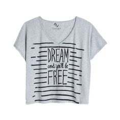 Dream And You'll Be Free Tee (€9,10) ❤ liked on Polyvore featuring tops, t-shirts, shirts, tees, graphic tees, graphic print tees, shirt tops, graphic design tees and graphic tops