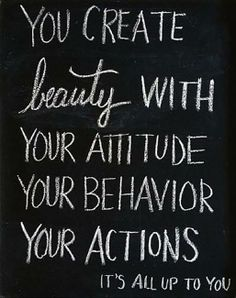 """""""You create beauty with your attitude your behavior your actions. It's all up to you"""" #Inspiration #gobeyond"""