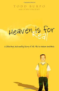 2.)Heaven is for Real By: Todd Burpo Completed: April 18, 2011 158 Pages (It was a very good book. I found it to be a real quick read, and a Christian storyline about a little boy that got extremely sick, and almost died, but went to heaven and tells his family about his experience in little bits over time.)
