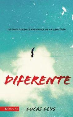 Diferente: La emocionante aventura de la santidad - eBook  -     By: Lucas Leys