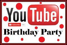 Youtube Birthday Party