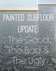 Painted Plywood Subfloors - they look so amazing in the pictures online but do they really hold up to the hype. Spilling all the secrets of how painted floors really look after months of use.