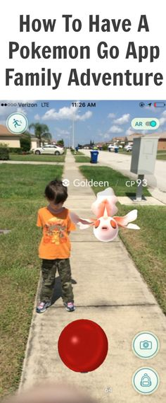 How To Have A Pokemon Go App Family Adventure