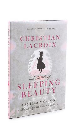 Books with Style Christian Lacroix & the Tale of Sleeping Beauty