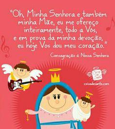 Consagraçao a Nossa Senhora God Is Good, Life Is Good, Beautiful Verses, Rosary Prayer, True Feelings, Gods Love, Inspire Me, Catholic, Me Quotes