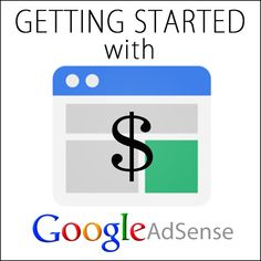 Blogging Tips | How to Blog | Blogging Tips | How to Blog | Getting Started With Adsense - Blog Chicka Blog