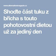 Shoďte část tuku z břicha s touto pohotovostní dietou už za jediný den Burn Belly Fat Fast, Dieta Detox, Fitness Motivation, Lose Weight, Food And Drink, Health Fitness, Healthy Eating, Keto, Workout