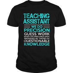 Teaching Assistant We Do Precision Guess Work Knowledge T-Shirt, Hoodie Teaching Assistant
