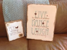 I love these great burlap canveses from Hobby Lobby.  Uppercase Living expressions look so great on these and it is really easy to apply.  I suggest putting a coat of Mod Podge over it to help protect from dust.  Order at http://linda.uppercaseliving.net/DesignItems.m?CategoryId=343&DesignId=3120&ItemId=&Keyword=dance&CurrentPage=1 #ULlivelikethereisno