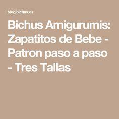 Bichus Amigurumis: Zapatitos de Bebe - Patron paso a paso - Tres Tallas