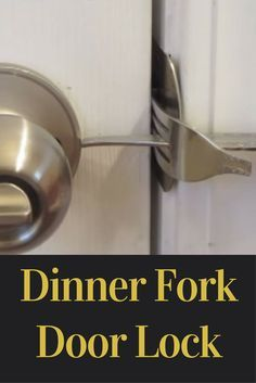 Dinner Fork Door Lock - This has saved me so many times. You should know this in case of an emergency: