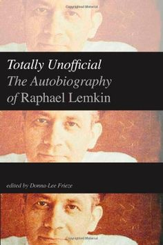 Totally Unofficial: The Autobiography of Raphael Lemkin by Raphael Lemkin http://www.amazon.com/dp/0300186967/ref=cm_sw_r_pi_dp_RpAuub1NTFX8S