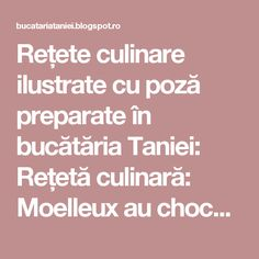 Rețete culinare ilustrate cu poză preparate în bucătăria Taniei: Rețetă culinară: Moelleux au chocolat