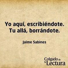 Las Frases y Poemas de Jaime Sabines, Hazte el amor. - Taringa!