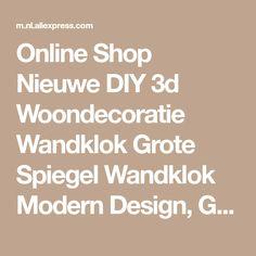 Online Shop Nieuwe DIY 3d Woondecoratie Wandklok Grote Spiegel Wandklok Modern Design, Grote Maat Wandklokken. DIY Muursticker Unieke Gift | Aliexpress Mobile