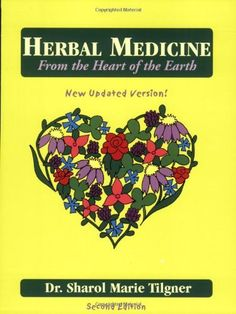 Herbal Medicine From the Heart of the Earth by Sharol Marie Tilgner, http://www.amazon.com/dp/1881517039/ref=cm_sw_r_pi_dp_fvf9qb0Q0Q815