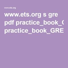 www.ets.org s gre pdf practice_book_GRE_pb_revised_general_test.pdf