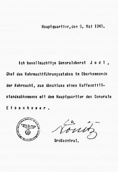 GERMAN SURRENDER, 1945. Letter from Admiral Karl Doenitz, acting head of the Third Reich, 6 May 1945, authorizing General Alfred Jodl to conclude a general surrender of German forces with General Dwight Eisenhower, supreme commander of the Allied forces in Western Europe.