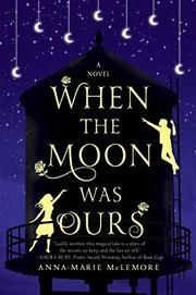 Starred review from Kirkus Reviews! WHEN THE MOON WAS OURS by Anna-Marie McLemore
