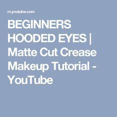 BEGINNERS HOODED EYES | Matte Cut Crease Makeup Tutorial - YouTube