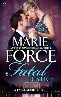 Fatal Justice (The Fatal Series Book By Marie Force / Genre: Mystery & Suspense, Romance She looked into the dead face of the man she'd dined with the Man Shed, Supreme Court, Free Reading, Bestselling Author, New York, The Incredibles, Authors, Relationship, Kindle