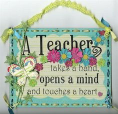 God blessed me with being a teacher.  I taught at the high school level for 3 years and Post Secondary level for 6 years.  I was even more blessed to be a mommy and, therefore, a full time teacher!  Children are ALWAYS watching and learning and they learn what they live!