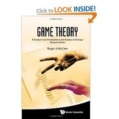 Game theory : a non-technical introduction to the analysis of strategy / Roger A. McCain