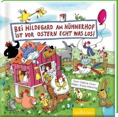 Bei Hildegard am Hühnerhof ist vor Ostern echt was los! | kinderbuch-tipps.net Illustrator, Peanuts Comics, Comic Books, Cover, Products, Great Books, Duck Pond, Funny Stories, Easter Bunny