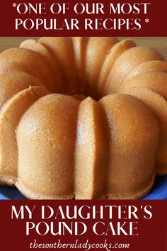 Pound Cake-The Southern Lady Cooks-Delicious Southern Treat – Cakes and cupcakes Just Desserts, Delicious Desserts, Dessert Recipes, Sour Cream Desserts, Baking Desserts, Summer Desserts, Cupcakes, Cupcake Cakes, Bundt Cakes
