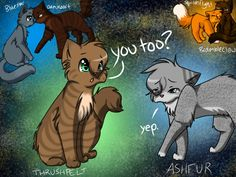 Thrushpelt and Ashfur hahahahahahahahaha!!! For some reason this is sooo funny!!! Ahahahahahaha