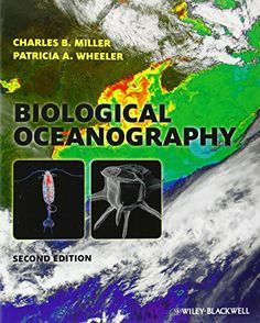 Biological oceanography / Charles B. Miller and Patricia Wheeler