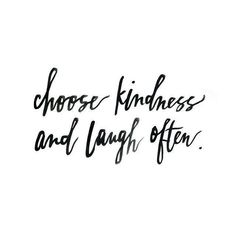 Positive Quotes  Kindness & laughter
