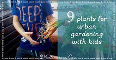 9 vegetables for urban gardening with kids • Montessori en Casa