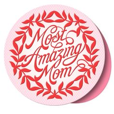 Most Amazing Mother Circle Card