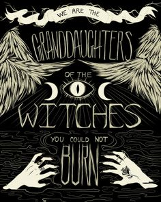we are the granddaughters of the witches you didn't burn - Google Search