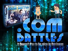 .COM BATTLES is a unique board-game for all budding entrepreneurs. Buy,sell and sabotage other players businesses to be crowned winner.