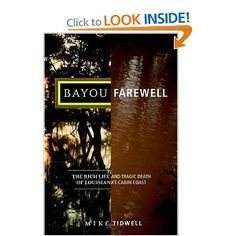 One of the best books I've ever read. One of the world's most tragic environmental disasters is happening in Louisiana.