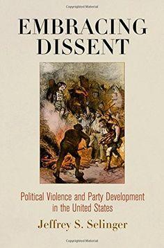 Embracing Dissent: Political Violence and Party Developme... https://www.amazon.com/dp/0812247973/ref=cm_sw_r_pi_dp_sc9Lxb9SHR78H