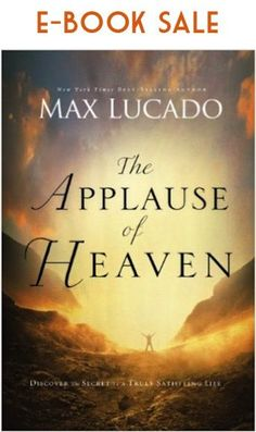 The Applause of Heaven eBook Sale by Max Lucado! {$2.99}