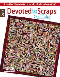 Devoted to Scraps; best scrap quilt ideas from Quiltmaker magazine
