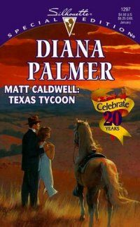 Matt Caldwell: Texas Tycoon (Long, Tall Texans) (Silhouette Special Edition) by Diana Palmer 0373242972 9780373242979 Literature Books, Fiction Books, Diana Palmer, Books To Read, My Books, Texas, Mass Market, Romance Books, Book Collection