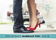 The Ultimate Marriage Vow - Day 16: To Love You Without Expectation, Planting My Days With Hope | Time-Warp Wife