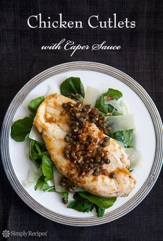 Boneless, skinless chicken breasts, pounded thin, seared, served with a caper sauce over arugula, fennel and shaved Parmesan. Low carb and gluten-free! On SimplyRecipes.com
