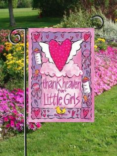 Thank Heaven for Little Girls - Garden Size 12 Inch X 18 Inch Decorative Flag by Custom Decor. $11.49. Bright and Bold. 12 Inch X 18 Inch GARDEN Size. Durable Poly Woven Fabric. Custom Decor Thank heavens For Little Girls Mini Garden Flag.. Save 43% Off!