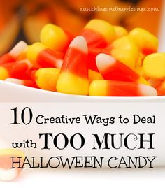 Ten Ways to Deal with Too Much Halloween Candy