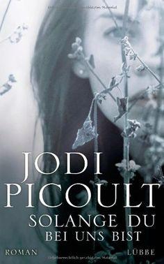 Solange du bei uns bist: Roman von Jodi Picoult http://www.amazon.de/dp/3785725027/ref=cm_sw_r_pi_dp_i2N5tb14786ZR
